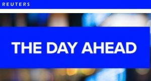 Reuters: The Day Ahead